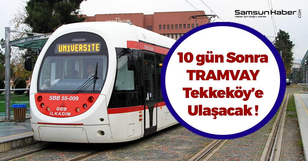 Samsun'da Tramvay 10 Ekim'de Tekkeköy'e Geliyor