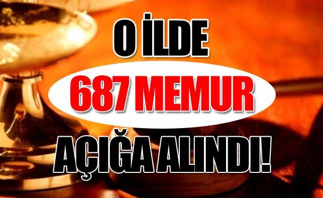 687 memur açığa alındı!