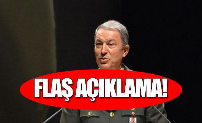 Genelkurmay Başkanı'ndan Flaş Açıklama!