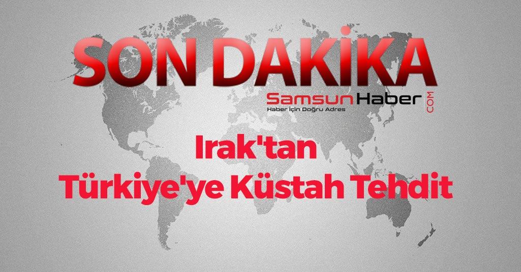 Irak'tan Türkiye'ye Küstah Tehdit