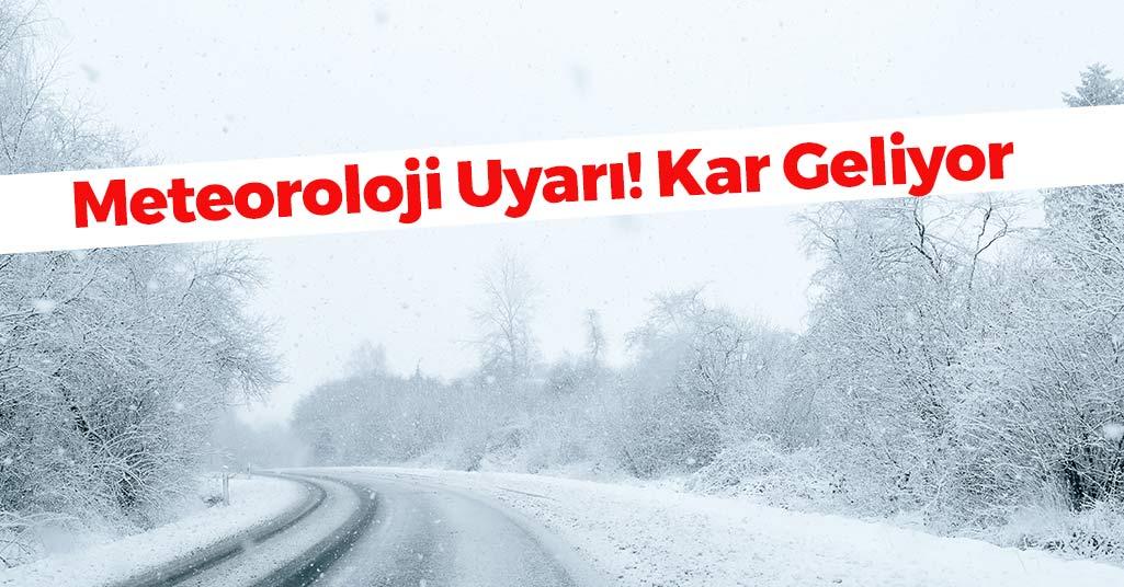Meteoroloji Uyarı! Kar Geliyor