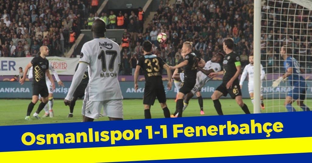 Osmanlıspor 1-1 Fenerbahçe