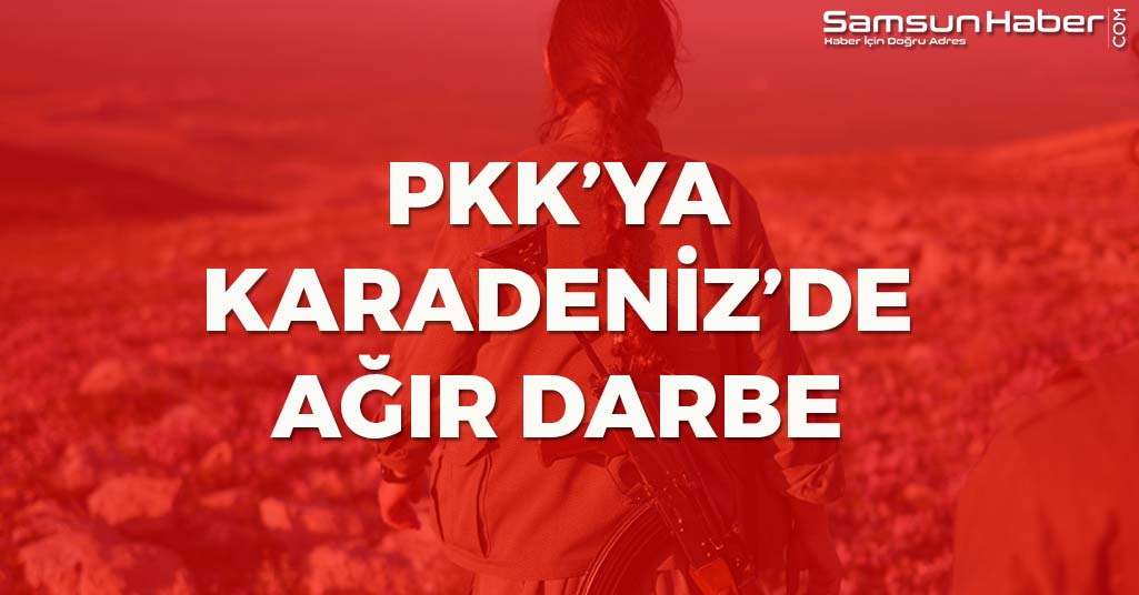 PKK'ya Karadeniz'de Ağır Darbe