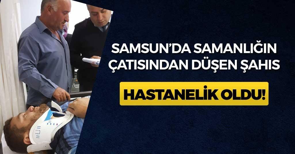 Samsun'da Çatıdan Düşen Tamirci Yaralandı