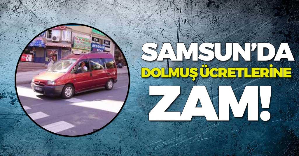 Samsun'da Dolmuş Ücretlerine Zam!