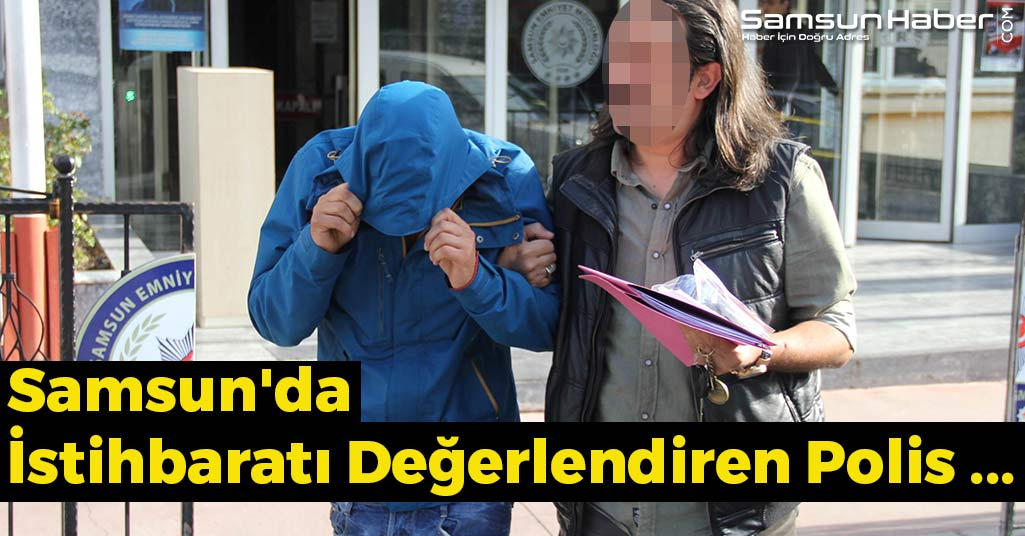 Samsun'da İstihbaratı Değerlendiren Polis ...