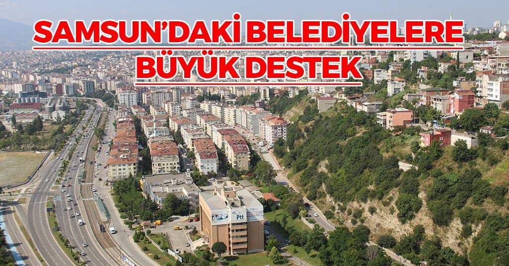 Samsun'daki Belediyelere Büyük Destek