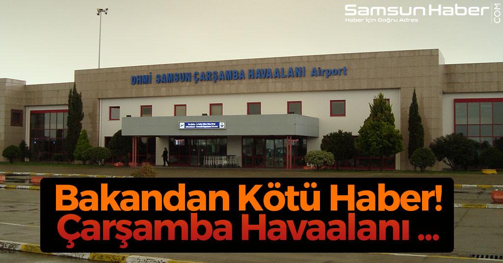 Bakandan Kötü Haber! Çarşamba Havaalanı ...