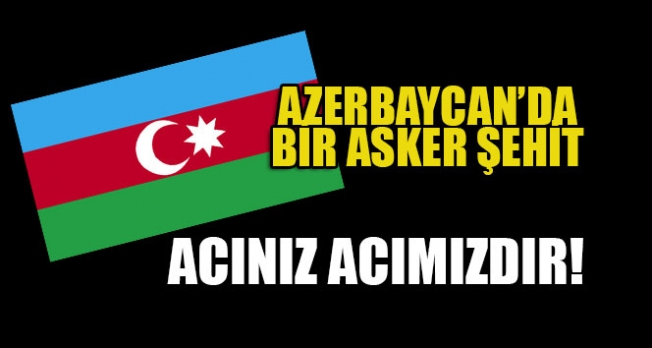 Bir Azeri Askeri Ermenilerce Şehit Edildi