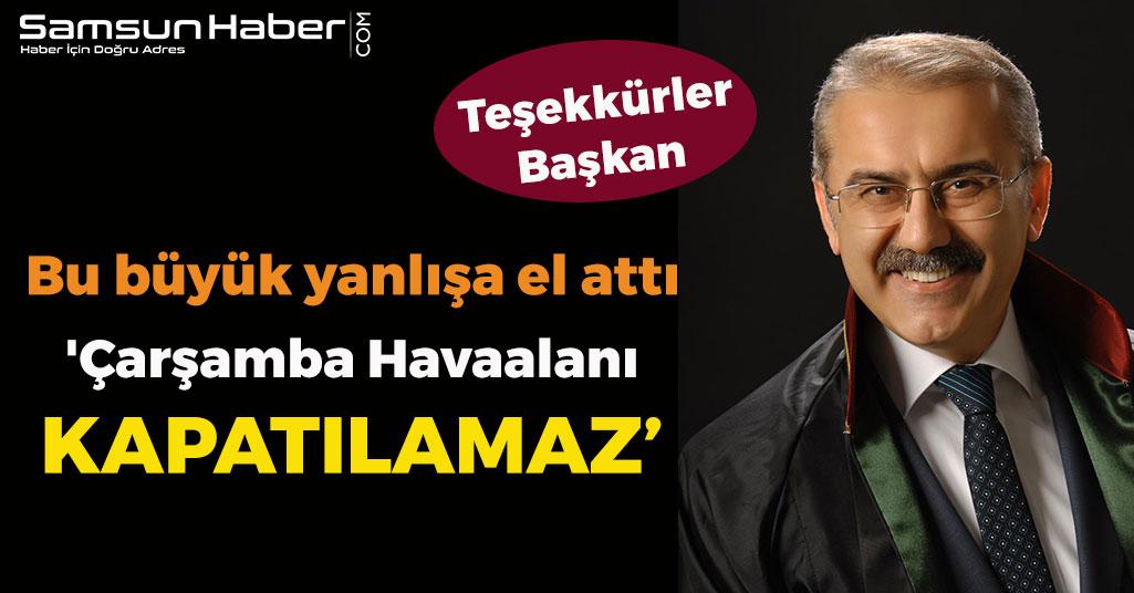 Samsun Barosu Başkanından Flaş Açıklama: 'Çarşamba Havaalanı Kapatılamaz'