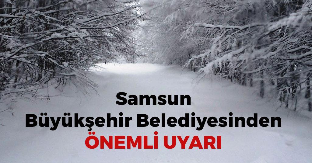 Samsun Büyükşehir Belediyesinden Önemli Uyarı