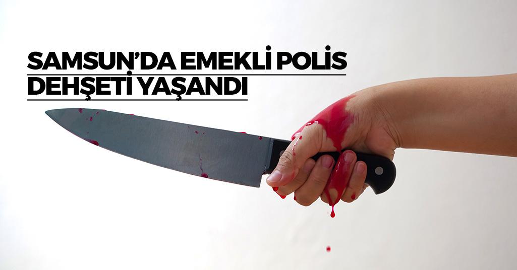 Samsun'da Emekli Polis Dehşet Saçtı!
