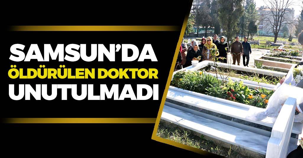 Samsun'da Öldürülen Doktor Unutulmadı!