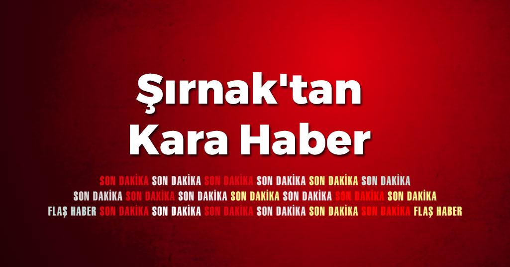 Şırnak'tan Kara Haber