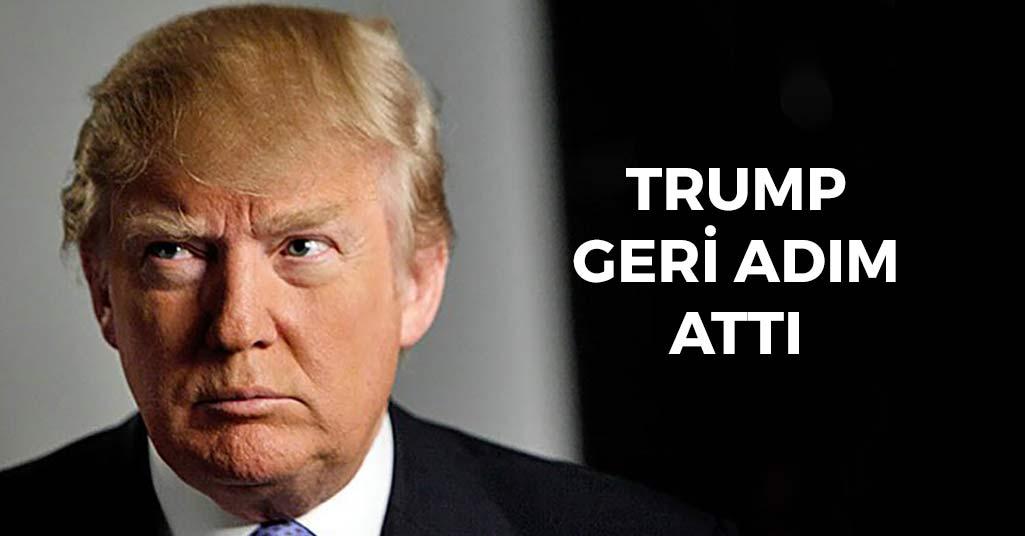 Trump Geri Adım Attı