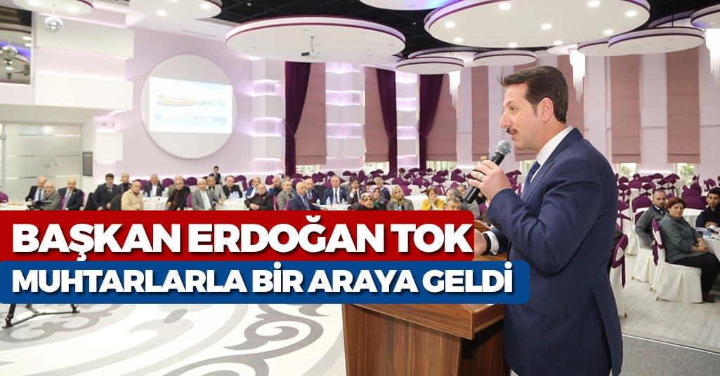 Erdoğan Tok Muhtarlarla Bir Araya Geldi
