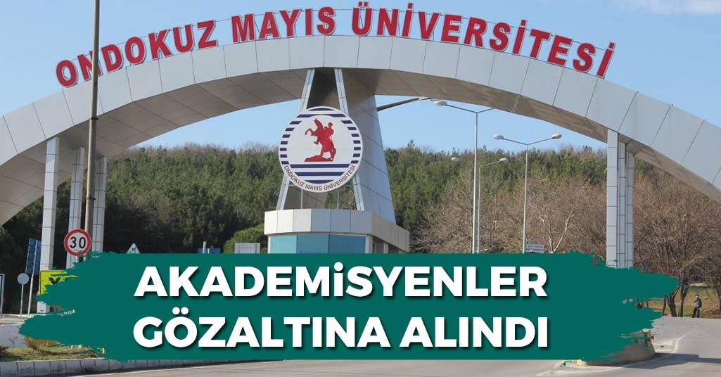 OMÜ'lü Akademisyenler Gözaltında