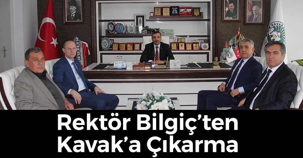 Rektör Bilgiç'ten Kavak'a Çıkarma