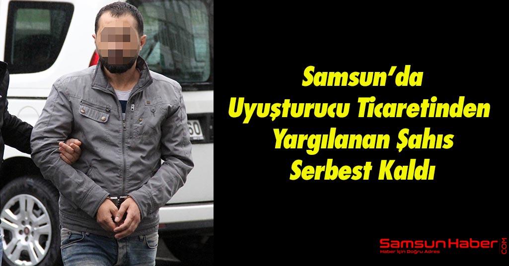 Samsun'da Uyuşturucu Ticaretinden Yargılanan Şahıs Serbest Kaldı