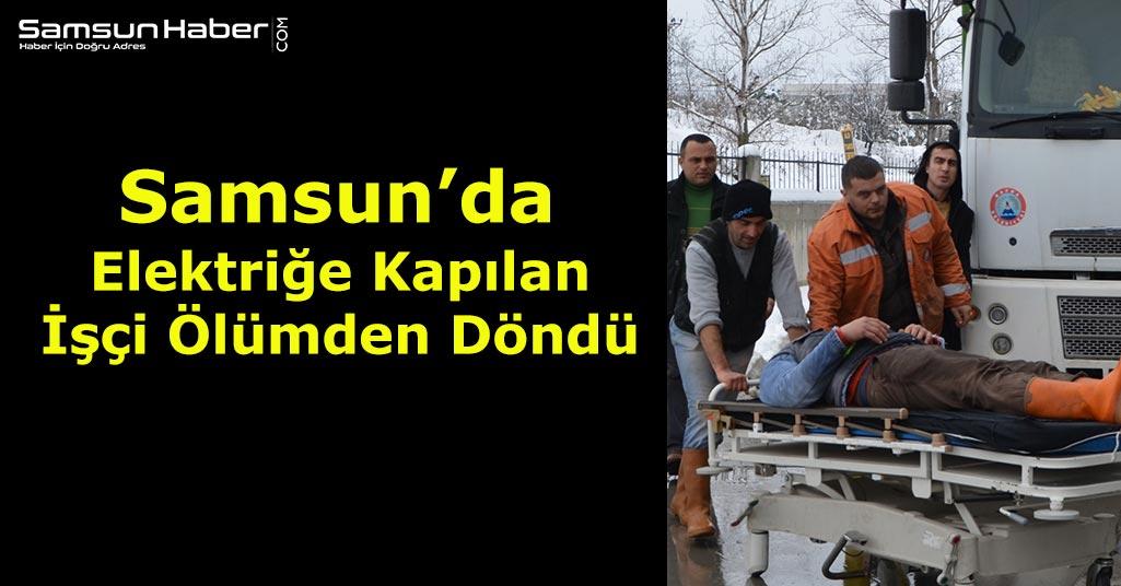 Samsun'da Elektrik Akımına Kapılan Temizlik İşçisi Ölümden Döndü