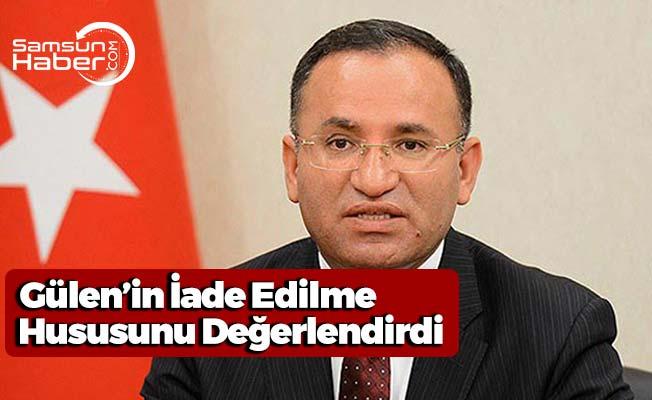 Bekir Bozdağ'dan Gülen'in İadesine İlişkin Açıklama Geldi