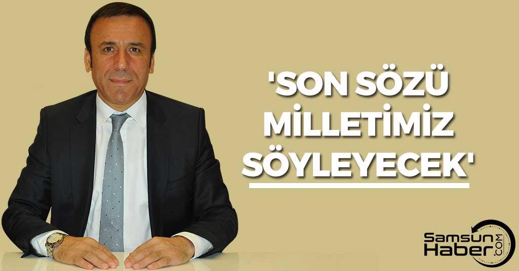 Osman Genç: 'Son sözü milletimiz söyleyecek'