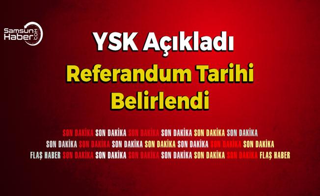 Referandum Tarihini YSK Açıkladı