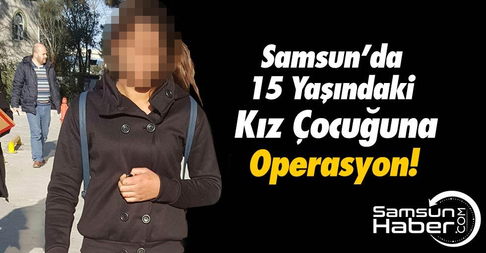 Samsun'da 15 Yaşındaki Kız Çocuğuna Gözaltı