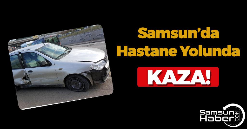 Samsun'da Hastane Yolunda Kaza!