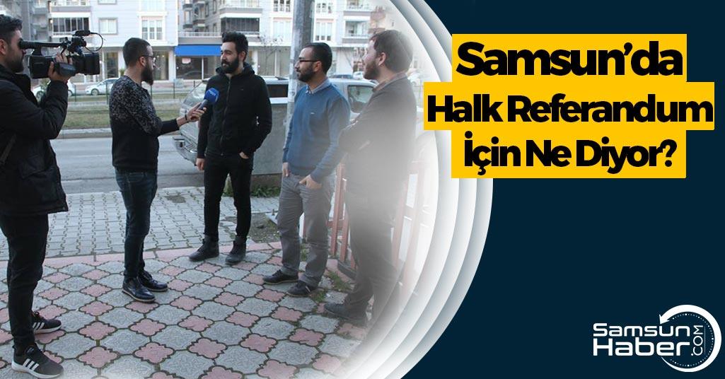Samsunhaber.com Tüm İlçelerde 'Referandum'u Yokluyor