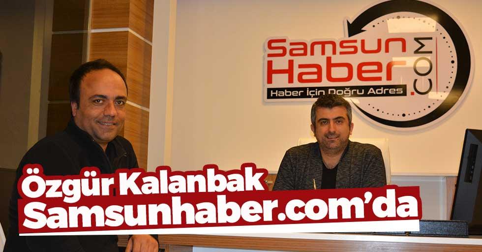 Özgür Kalanbak, Samsunhaber.com'da