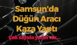 Samsun'da Düğün Aracı Kaza Yaptı
