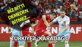 Türkiye 1- Karadağ 0
