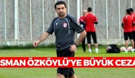 Osman Özköylü'ye Büyük Ceza