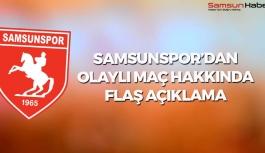 Samsunspor'dan Olaylı Maç Hakkında Flaş Açıklama