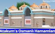 Atakum'a Osmanlı Hamamları