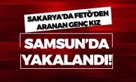 Sakarya'da FETÖ'den Aranan Kız, Samsun'da Çıktı!