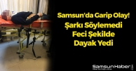 Samsun'da Bir Kişi Şarkı Söylemedi Diye Tekme Tokat Dövüldü