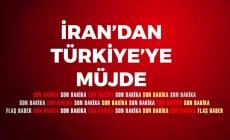 İran'dan Türkiye'ye Müjde