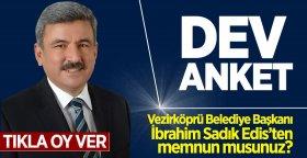 Vezirköprü Belediye Başkanı İbrahim Sadık Edis'ten memnun musunuz?
