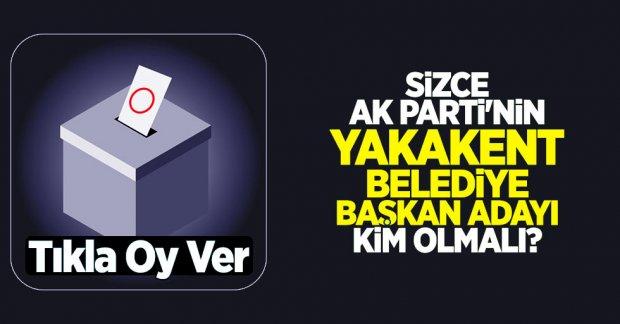 Sizce AK Parti'nin Yakakent Belediye Başkan adayı kim olmalı?
