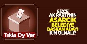 Sizce AK Parti'nin Asarcık Belediye Başkan adayı kim olmalı?
