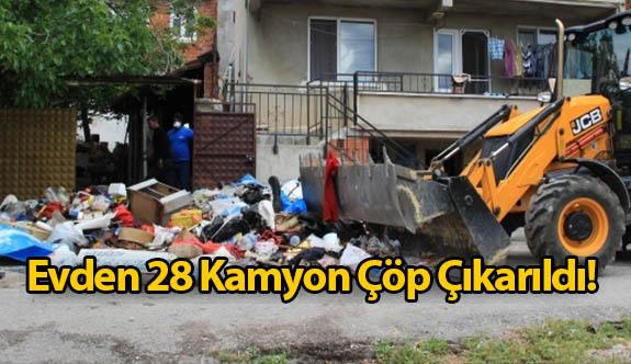 Evden 28 Kamyon Çöp Çıktı