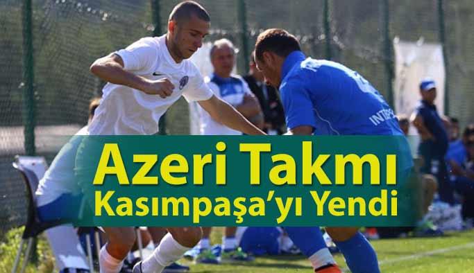 Azeri ekibi Kasımpaşa'yı mağlup etti
