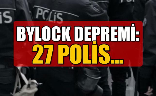 ByLock Operasyonu: 27 Polis Gözaltında!