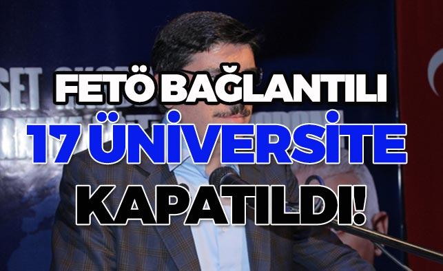FETÖ'den 17 üniversite kapatıldı!