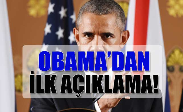Obama'dan İlk Açıklama!