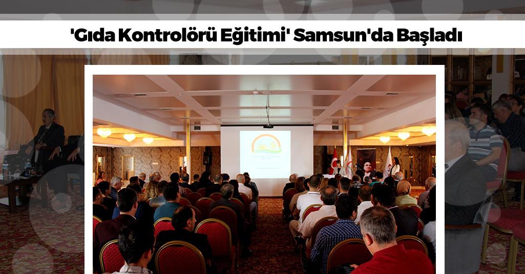 Samsun'da 'Gıda Kontrolörü Eğitimi' 84 Adayın Katılımıyla Başladı
