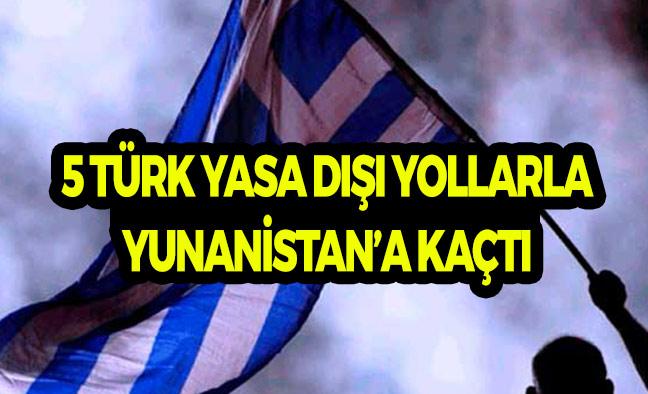 Türk Vatandaşları Yasa Dışı Yollarla Yunanistan'a Kaçtılar