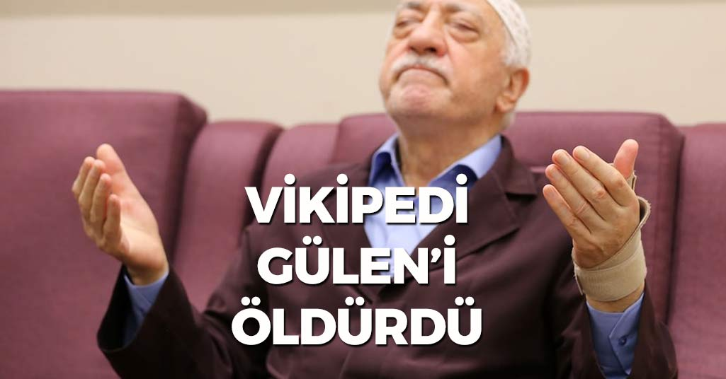 Vikipedi, Gülen'i Öldürdü